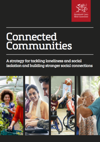Connected Communities: Welsh Loneliness and Social Isolation Strategy