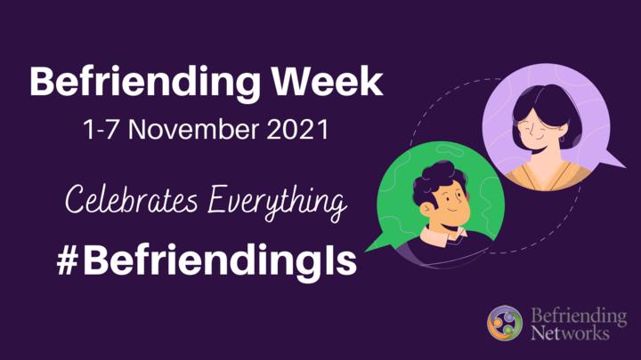 100 Days until Befriending Week 1-7 November 2021