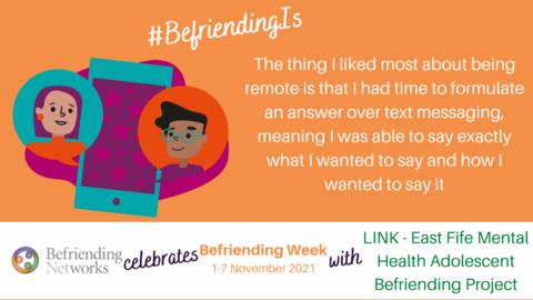 LINK East Fife Mental Health Adolescent Befriending Project - #BefriendingIs never feeling judged or pressured